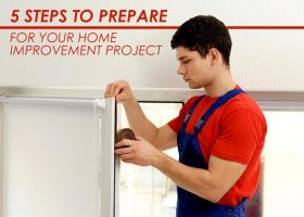 5 Steps to Prepare for Your Home Improvement Project