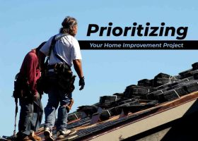 Prioritizing Your Home Improvement Project