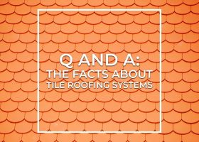 Q and A: The Facts About Tile Roofing Systems