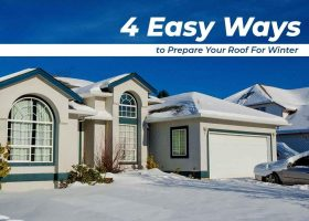4 Easy Ways to Prepare Your Roof For Winter