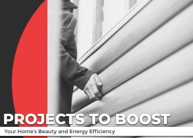 Projects to Boost Your Home's Beauty and Energy Efficiency