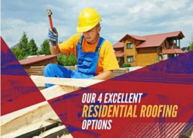 Our 4 Excellent Residential Roofing Options