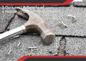 3 Do's and 3 Don'ts of a Home Improvement Project