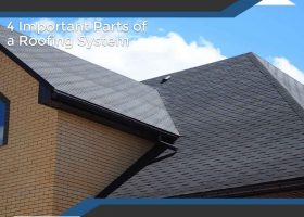 4 Important Parts of a Roofing System